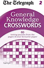 The Telegraph: General Knowledge Crosswords 2 (The Telegraph Puzzle Books) by THE TELEGRAPH (4-Mar-2013) Paperback