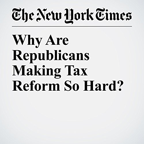 Why Are Republicans Making Tax Reform So Hard? audiobook cover art