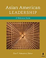 Asian American Leadership: A Reference Guide