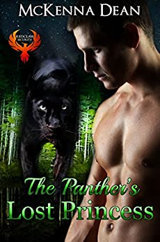 The Panther's Lost Princess (Redclaw Security Book 1) by [McKenna Dean]