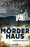 Mörderhaus: Psychothriller - Vanessa Savage