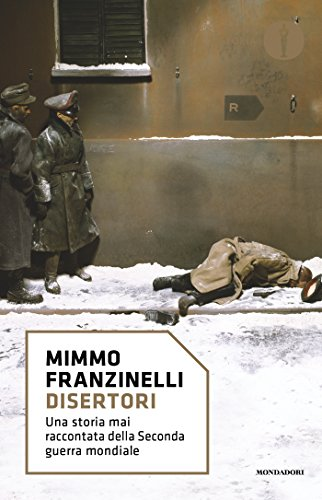 Disertori: Una storia mai raccontata della seconda guerra mondiale