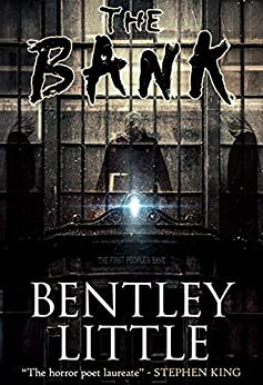The Bank by [Bentley Little]