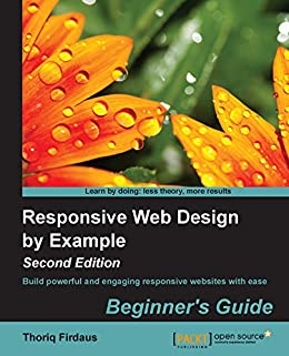 Amazon Com Responsive Web Design By Example Beginner S Guide Second Edition Ebook Firdaus Thoriq Kindle Store