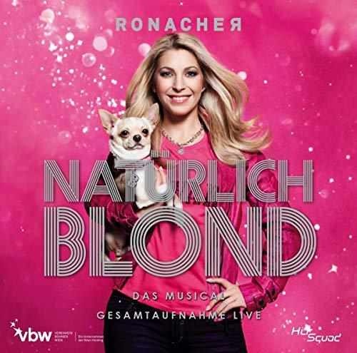 Natürlich Blond - Das Musical - Gesamtaufnahme Live