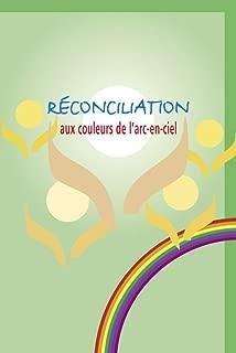 Rec0nciliation aux Couleurs de l Arc en Ciel