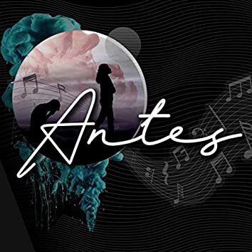 Antes (feat. Giber y Jarib)