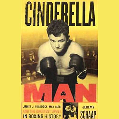 Cinderella Man     James Braddock, Max Baer, and the Greatest Upset in Boxing History              By:                                                                                                                                 Jeremy Schaap                               Narrated by:                                                                                                                                 Grover Gardner                      Length: 8 hrs and 50 mins     8 ratings     Overall 4.9