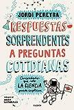 Respuestas sorprendentes a preguntas cotidianas, Jordi Pereyra