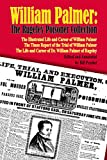 William Palmer: The Collected Rugeley Poisoner (English Edition)
