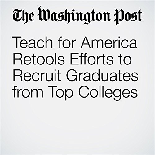 Teach for America Retools Efforts to Recruit Graduates from Top Colleges audiobook cover art