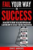未能成功之路 - 权威指南未按前进和学习如何提取的伟大在:为什么是失败的......成功之路不可分割的一部分:一个五部分组成的系列图书1)