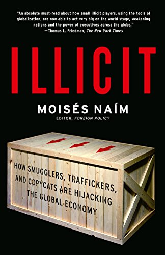 Illicit: How Smugglers, Traffickers, and Copycats are Hijacking the Global Economy