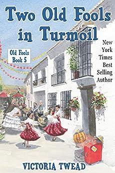 Two Old Fools in Turmoil (English Edition) van [Victoria Twead]