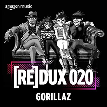 REDUX 020: Gorillaz