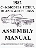 COMPLETE & UNABRIDGED 1982 CHEVY TRUCK & PICKUP ASSEMBLY MANUAL, INCLUDES Blazer, Suburban, C10, C20, C30, K10, K20, K30, C & K 1500,2500,3500, GAS & DIESEL