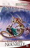 La Légende de Drizzt, Tome 10 - Une aube nouvelle