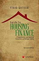 Guide to Housing Finance - A Comprehensive and Analytical Commentary on Mortgage Lending