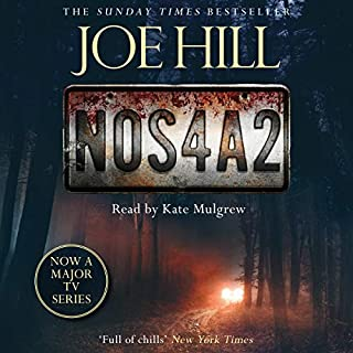 NOS4A2                   By:                                                                                                                                 Joe Hill                               Narrated by:                                                                                                                                 Kate Mulgrew                      Length: 19 hrs and 41 mins     115 ratings     Overall 4.4