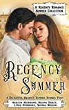 Regency Summer: A Regency Romance Summer Collection: 4 Delightful Regency Summer Stories (Regency Collections)