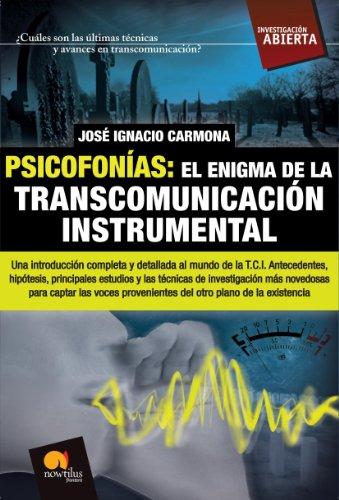 Psicofonías. El enigma de la transcomunicación instrumental: El enigma de la transcomunicación instrumental (Investigación Abierta)