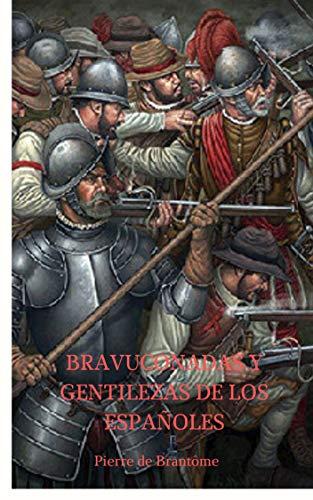 Bravuconadas y Juramentos de los Españoles: Una Historia de los Tercios Españoles eBook: de Brantôme, Pierre: Amazon.es: Tienda Kindle