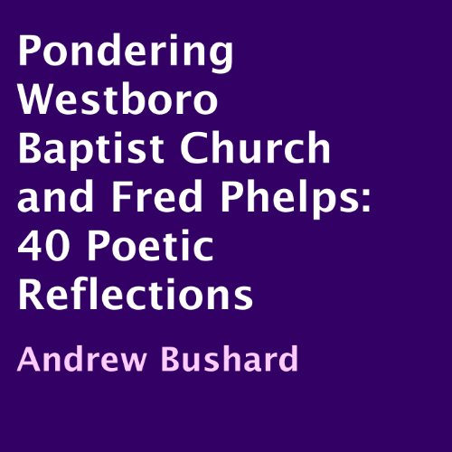 Pondering Westboro Baptist Church and Fred Phelps audiobook cover art