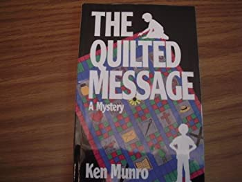 Paperback The Quilted Message (Sammy and Brian Mystery Series) Book
