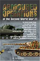 Armoured Operations of the Second World War Volume 1