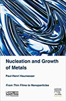 Nucleation and Growth of Metals: From Thin Films to Nanoparticles