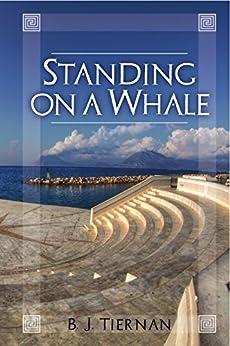 Standing On A Whale by [B.J. Tiernan]