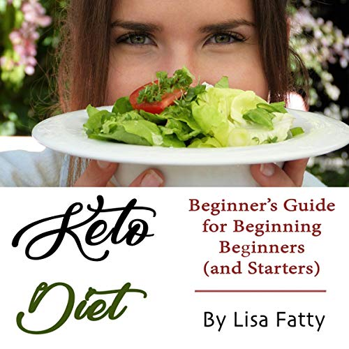 Keto Diet: Beginner's Guide for Beginning Beginners (and Starters) cover art