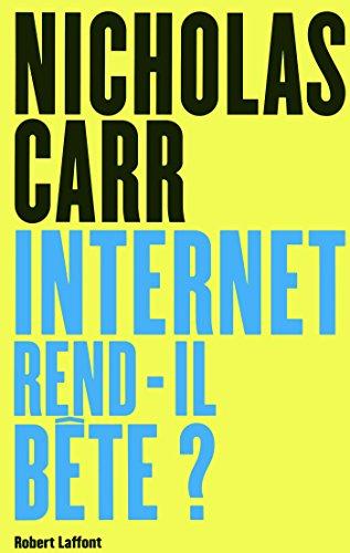 Internet rend-il bête ? (French Edition)