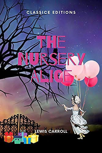 The Nursery Alice: Classic Edition With Original Illustrations (English Edition)