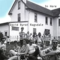 In Here by David Byron Ragsdale (2002-07-14)