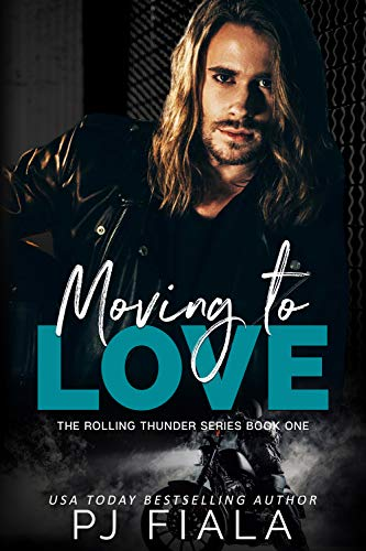Moving to Love: Rolling Thunder Series, Book 1 by [PJ Fiala]
