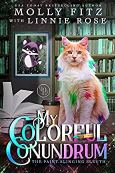 My Colorful Conundrum: A Magical Mystery with Imaginary Sidekicks Come to Life by [Molly Fitz, Linnie  Rose]