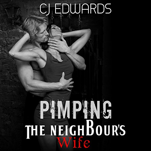 Pimping the Neighbour's Wife audiobook cover art