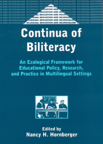 Continua Of Biliteracy An Ecological Framework For Educational Policy Research And Practice In Multilingual Settings Bilingual Education Bilingualism