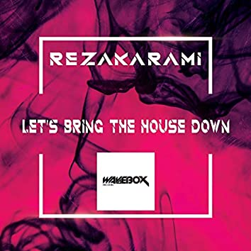 Let's Bring the House Down