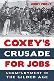 Coxey's Crusade for Jobs: Unemployment in the Gilded Age