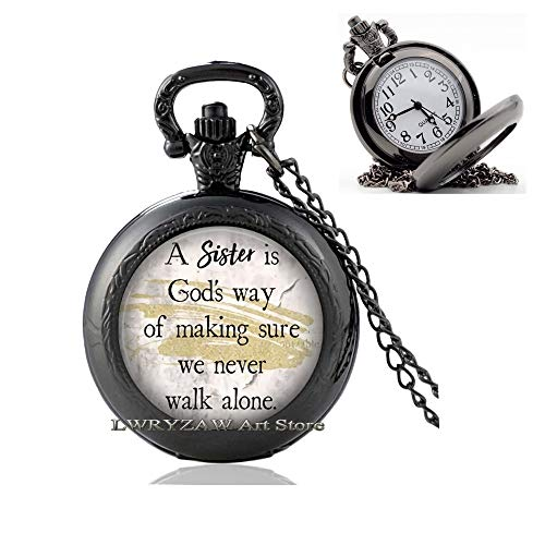 A Sister is God's Way of Making Sure we Never Walk Alone Pocket Watch Necklace,Sister Pendant,Sisters Pocket Watch Necklace,Quote Pocket Watch Necklace, Sister Quote Jewelry,M367