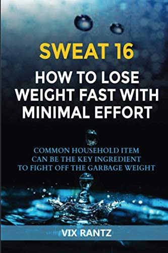 SWEAT 16 How To Lose Weight Fast With Minimal Effort Common Household Item Can Be The Key Ingredient product image