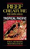 REEF CREATURE IDENTI TROPICAL (Reef Creature Identification) - Paul Humann