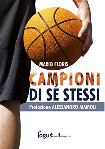 Campioni di sé stessi: Guida per allenatori (Italian Edition)