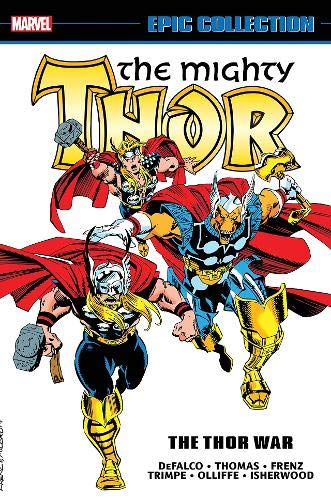 Thor Epic Collection: The Thor War (Mighty Thor Epic Collection)