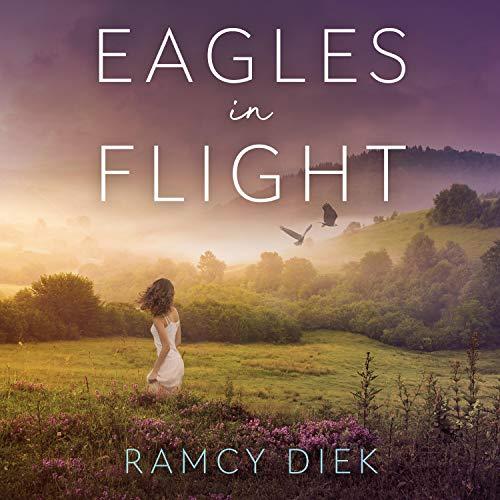 Eagles in Flight Audiobook By Ramcy Diek cover art