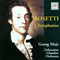 Rosetti: Four Symphonies (George Mais, Lithuanian Chamber Orch) (2000-12-31)