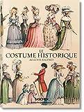 Auguste Racinet. Le Costume historique (Bibliotheca Universalis) (French Edition)