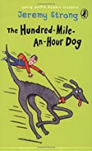 The Hundred-Mile-an-Hour Dog (Young Puffin Modern Classics) by Jeremy Strong (Illustrated, 25 Nov 2004) Paperback